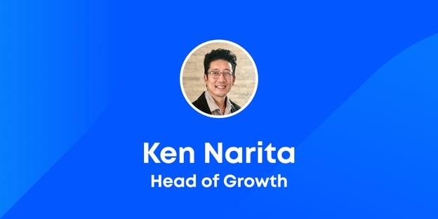 Introducing Ken Narita, Head of Growth